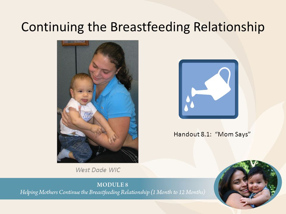 "Continuing the Breastfeeding Relationship Handout 8.1: ""Mom Says"" West Dade WIC"