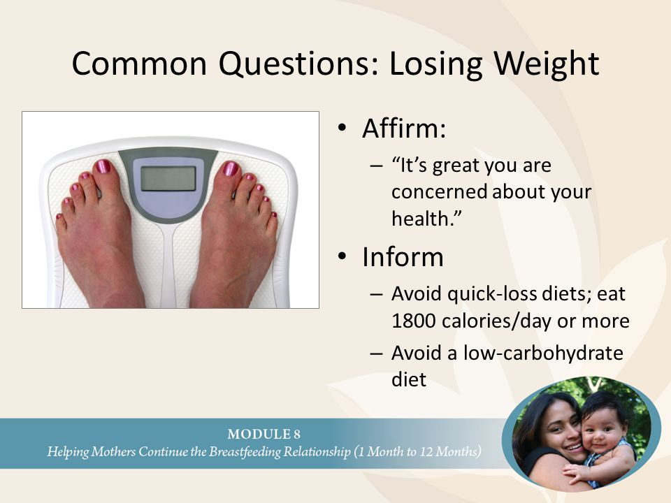 "Common Questions: Losing Weight Affirm: – ""It's great you are concerned about your health."" Inform – Avoid quick-loss diets; eat 1800 calories/day or"