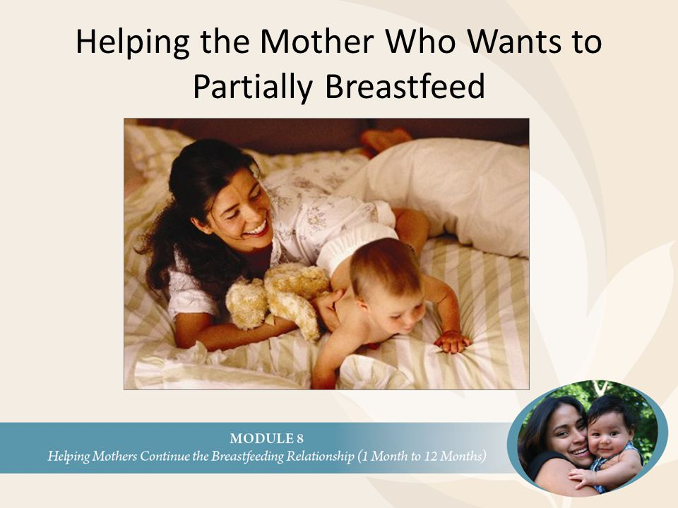 Helping the Mother Who Wants to Partially Breastfeed