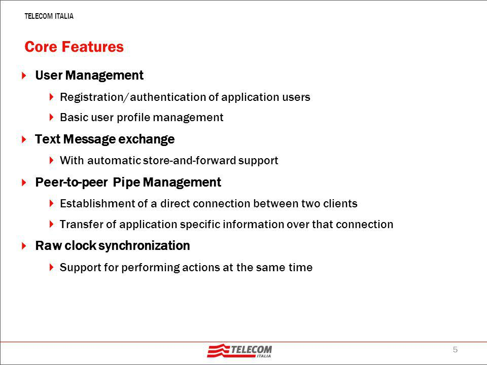 6 TELECOM ITALIA Gaming Features  Peer-to-Peer Match Coordination  1-to-1 matches  Match organization based on the Invitation metaphor  Match info are kept locally and asynchronously persisted on server  Supports Client-only applications  Centralized Match Coordination  N-players matches  Support for players joining and leaving an ongoing match  Match organization based on the Table metaphor  Require Server-based applicatins INFORM (B, C) PROPOSE REFUSE PROPOSE ACCEPT AMUSE Server A B C REQUEST (GetRandomUsers) UpdateMatch