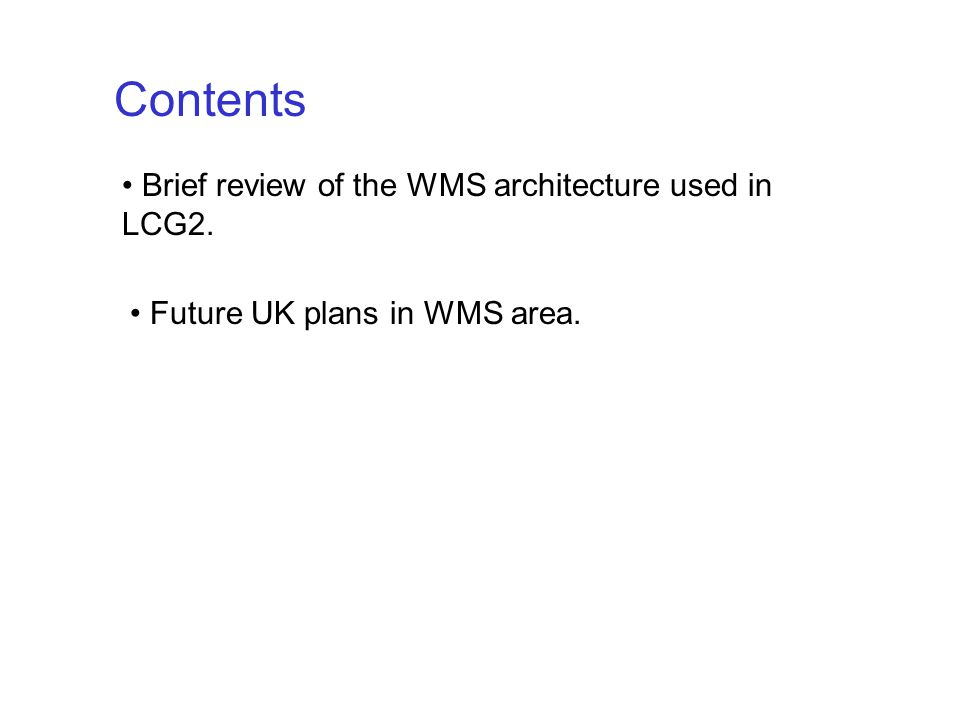 Contents Brief review of the WMS architecture used in LCG2. Future UK plans in WMS area.