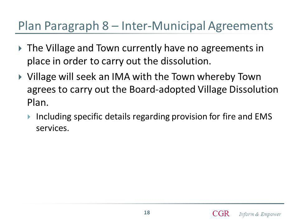 Inform & Empower CGR  The Village and Town currently have no agreements in place in order to carry out the dissolution.