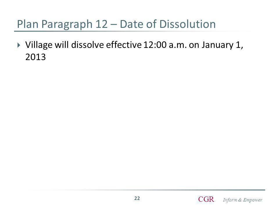 Inform & Empower CGR  Village will dissolve effective 12:00 a.m.