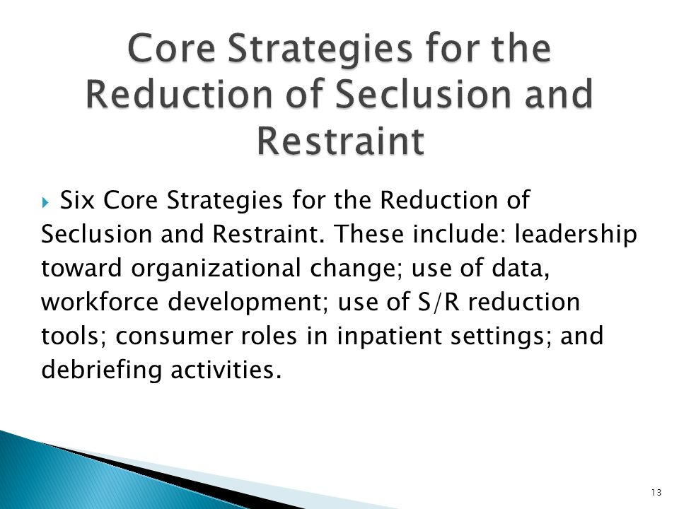 Six Core Strategies for the Reduction of Seclusion and Restraint.