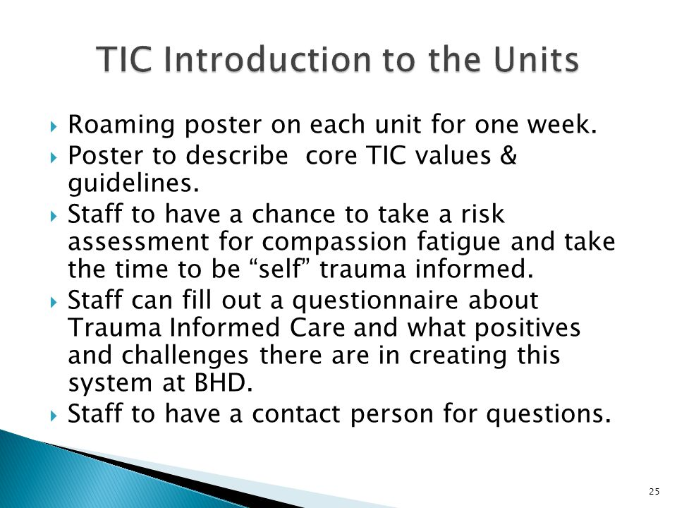  Roaming poster on each unit for one week.  Poster to describe core TIC values & guidelines.
