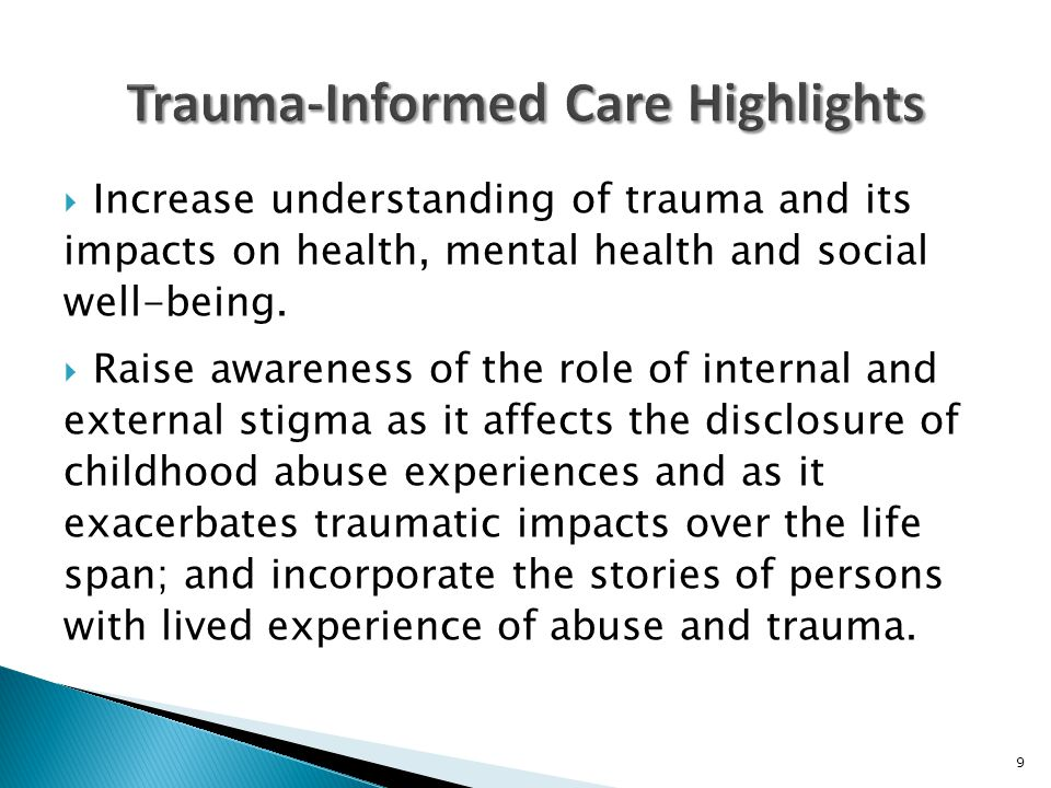  Trauma recovery must be consumer-driven; be based on hope, self-determination, and empowerment; and stress the importance of listening to and hearing the lived experiences of trauma survivors.