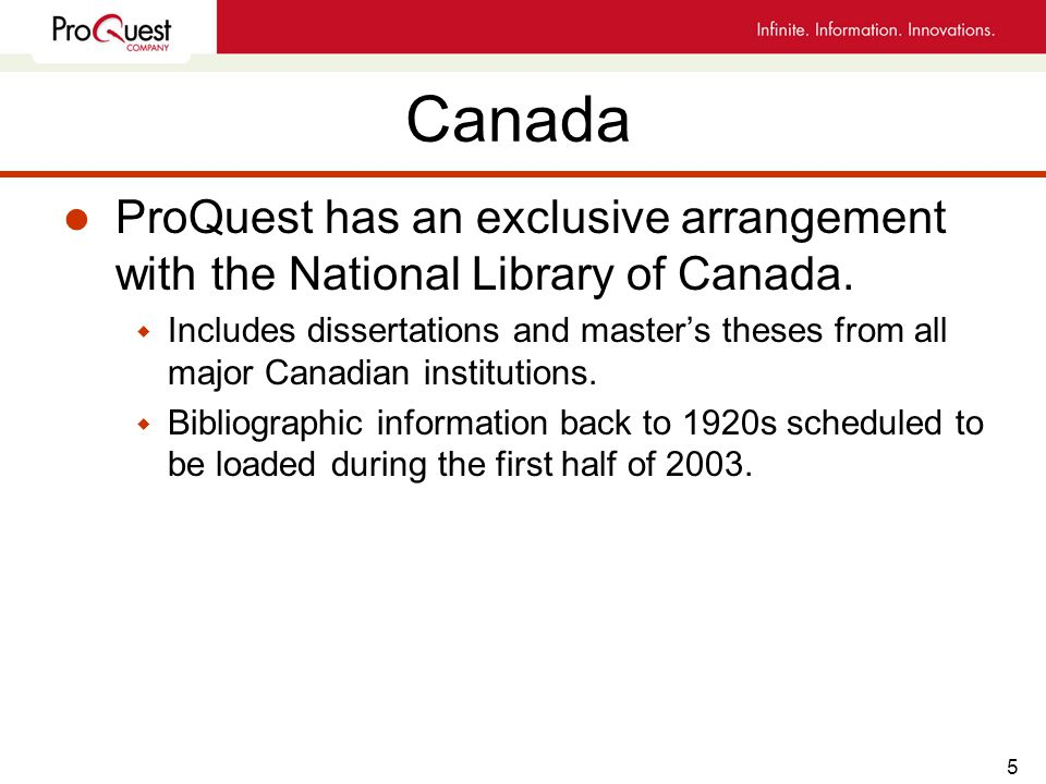 5 Canada l ProQuest has an exclusive arrangement with the National Library of Canada.