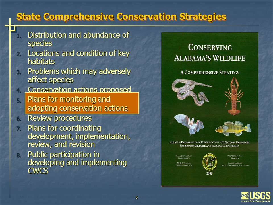 5 State Comprehensive Conservation Strategies 1. Distribution and abundance of species 2.