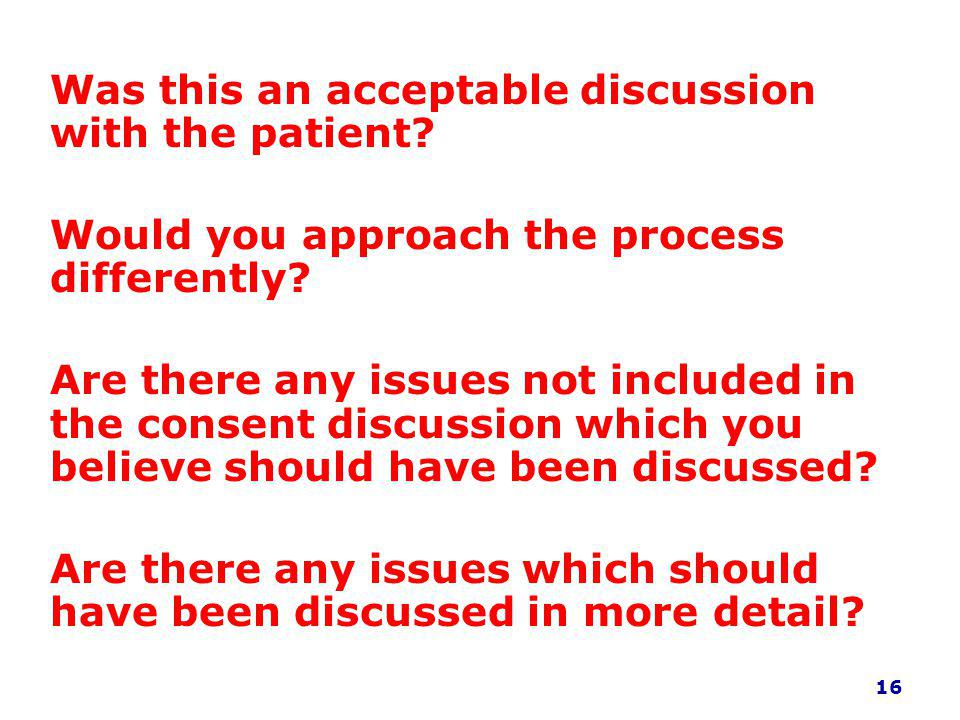 Was this an acceptable discussion with the patient.