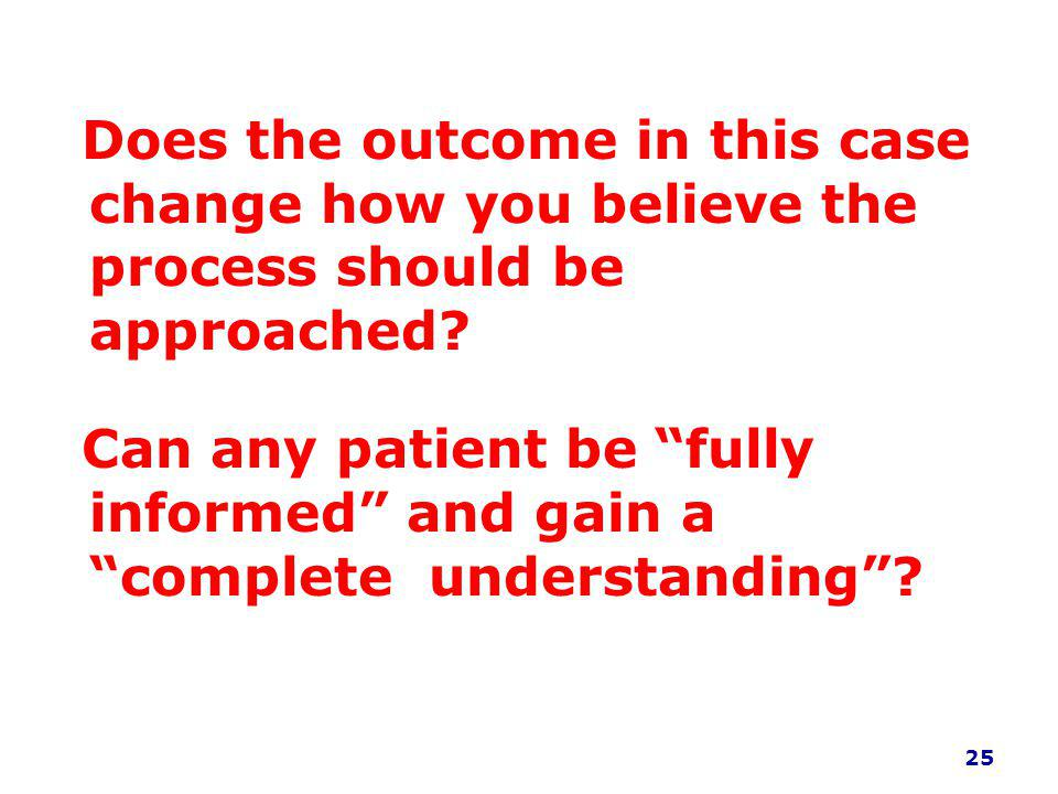 Does the outcome in this case change how you believe the process should be approached.