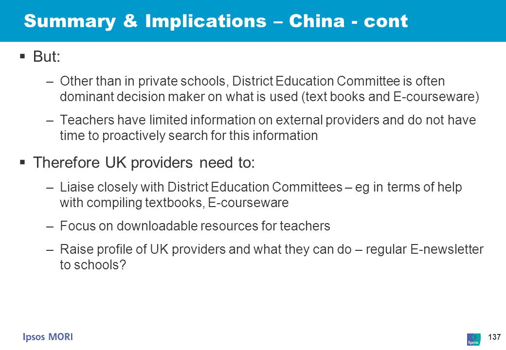 137  But: –Other than in private schools, District Education Committee is often dominant decision maker on what is used (text books and E-courseware)