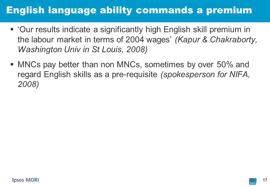 17 English language ability commands a premium  'Our results indicate a significantly high English skill premium in the labour market in terms of 200