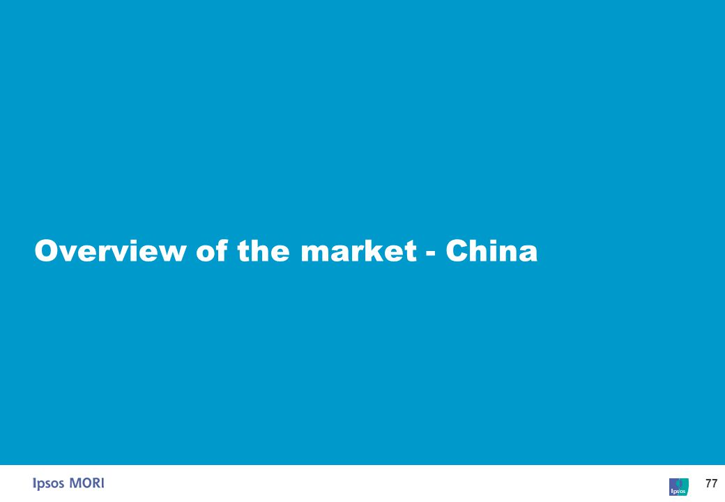 77 Overview of the market - China