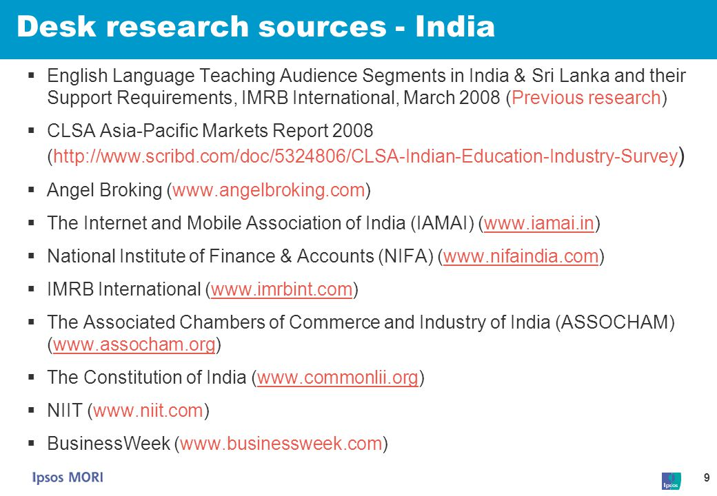 9 Desk research sources - India  English Language Teaching Audience Segments in India & Sri Lanka and their Support Requirements, IMRB International,