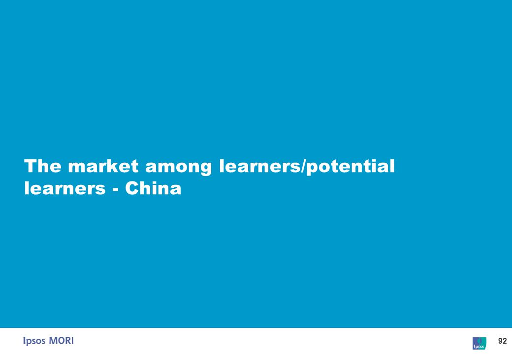 92 The market among learners/potential learners - China