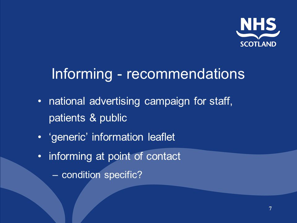 7 national advertising campaign for staff, patients & public 'generic' information leaflet informing at point of contact –condition specific.