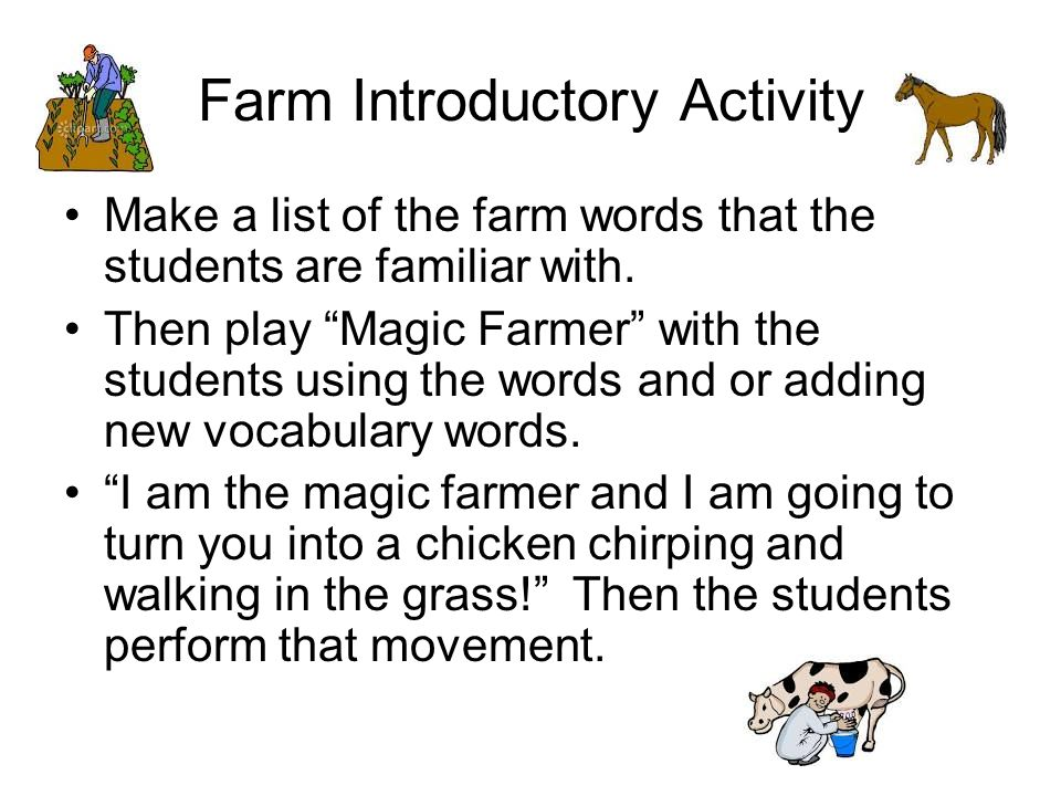 Farm Introductory Activity Make a list of the farm words that the students are familiar with.