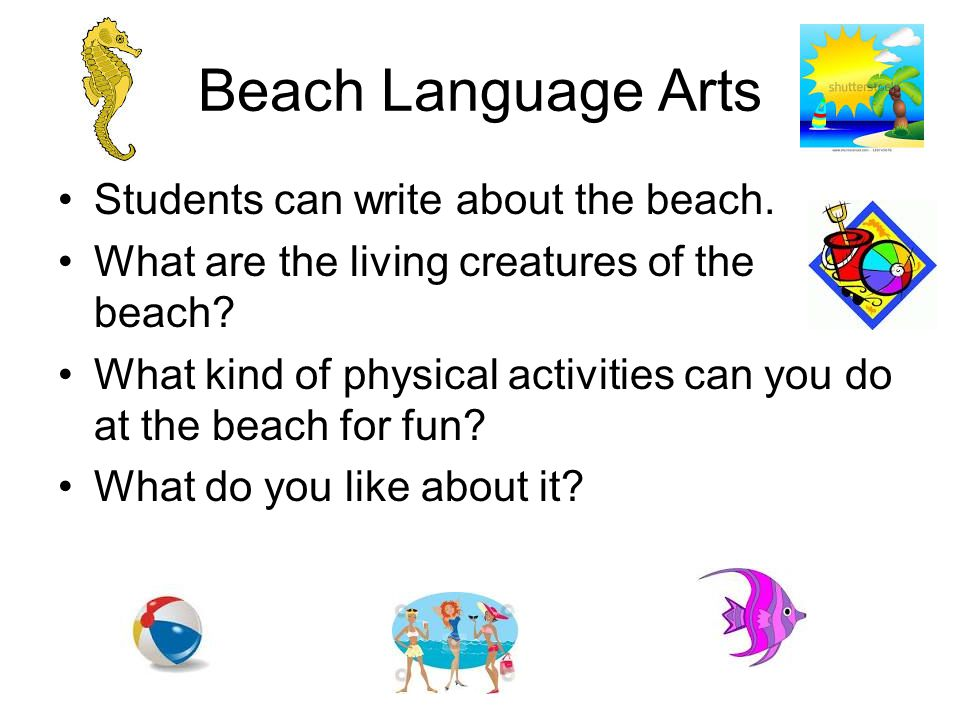 Beach Language Arts Students can write about the beach.