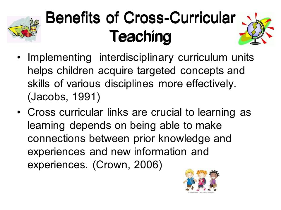 Cross curricular learning helps develop metacognitive learners and metacognitive learners are able to adapt their learning to new situations.
