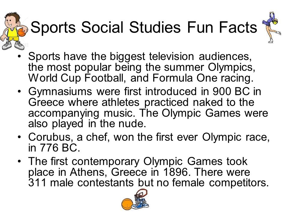 Sports Social Studies Fun Facts Sports have the biggest television audiences, the most popular being the summer Olympics, World Cup Football, and Formula One racing.