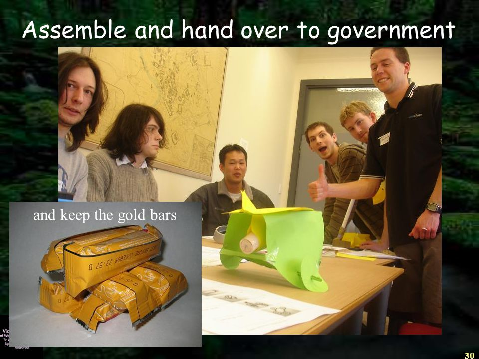 30 Assemble and hand over to government and keep the gold bars
