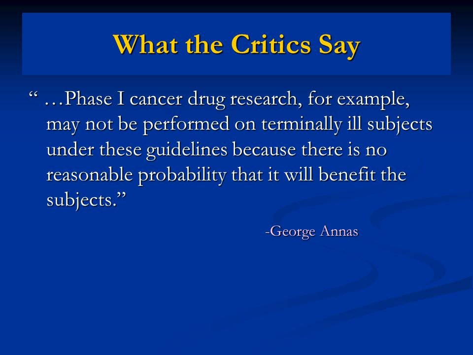 Another Critic Informed consent documents make phase one studies sound like the cure for your cancer LeRoy Walters (2000)