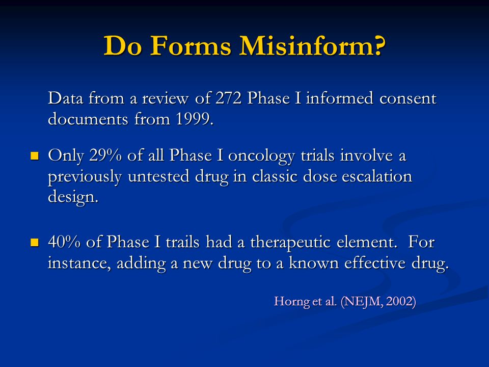 Do Forms Misinform. Data from a review of 272 Phase I informed consent documents from 1999.