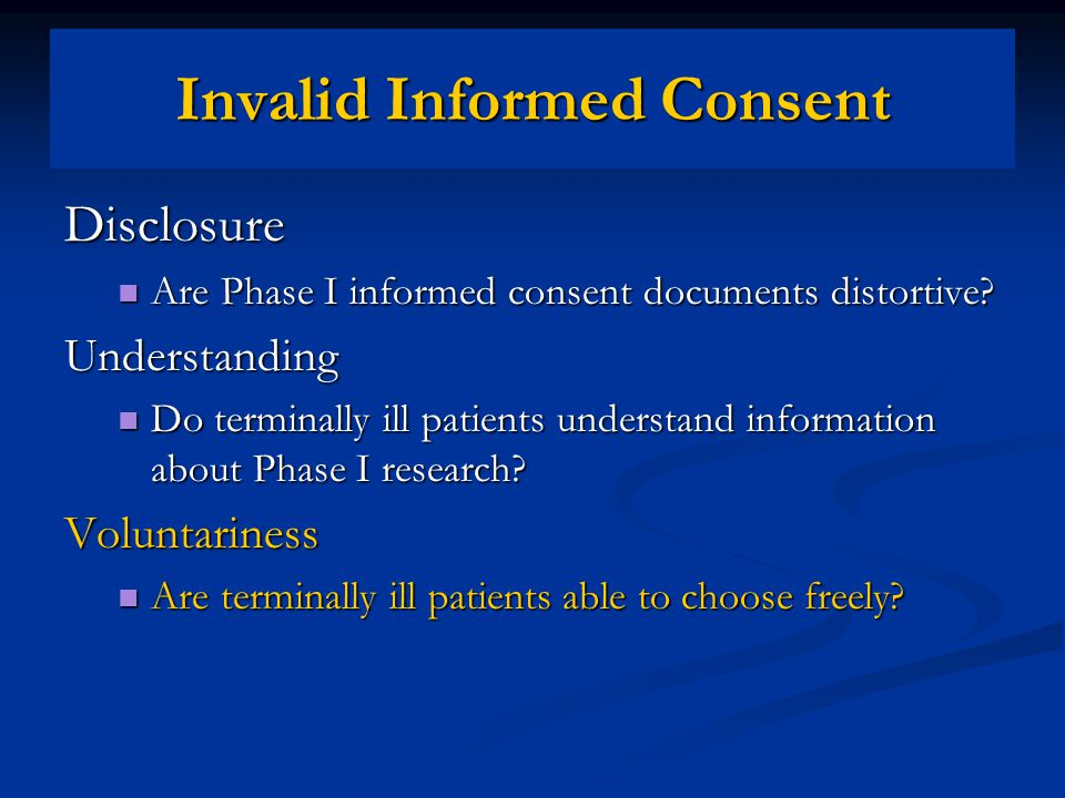 Disclosure Are Phase I informed consent documents distortive.
