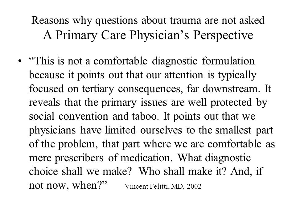 """Reasons why questions about trauma are not asked A Primary Care Physician's Perspective """"This is not a comfortable diagnostic formulation because it p"""