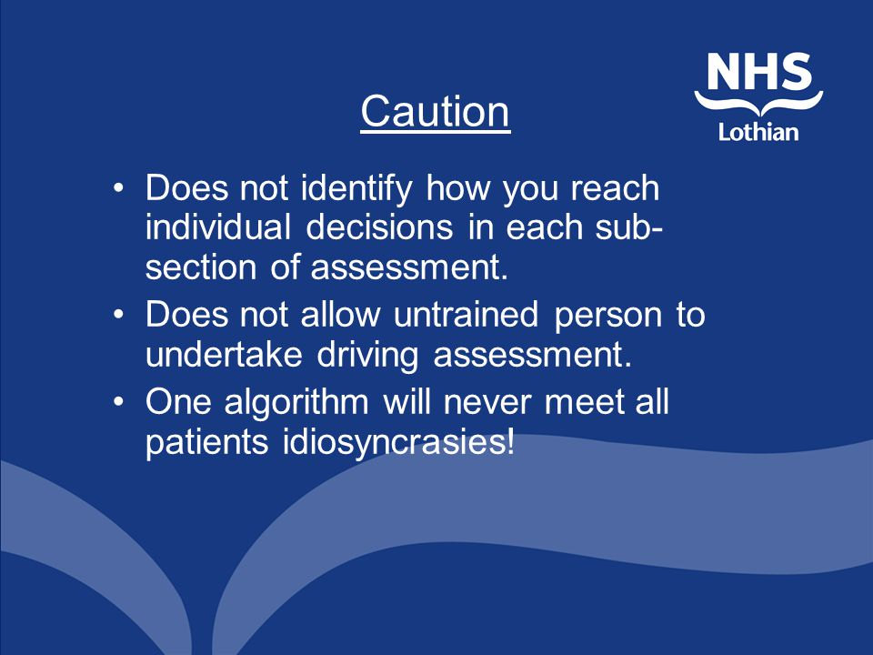 Caution Does not identify how you reach individual decisions in each sub- section of assessment.