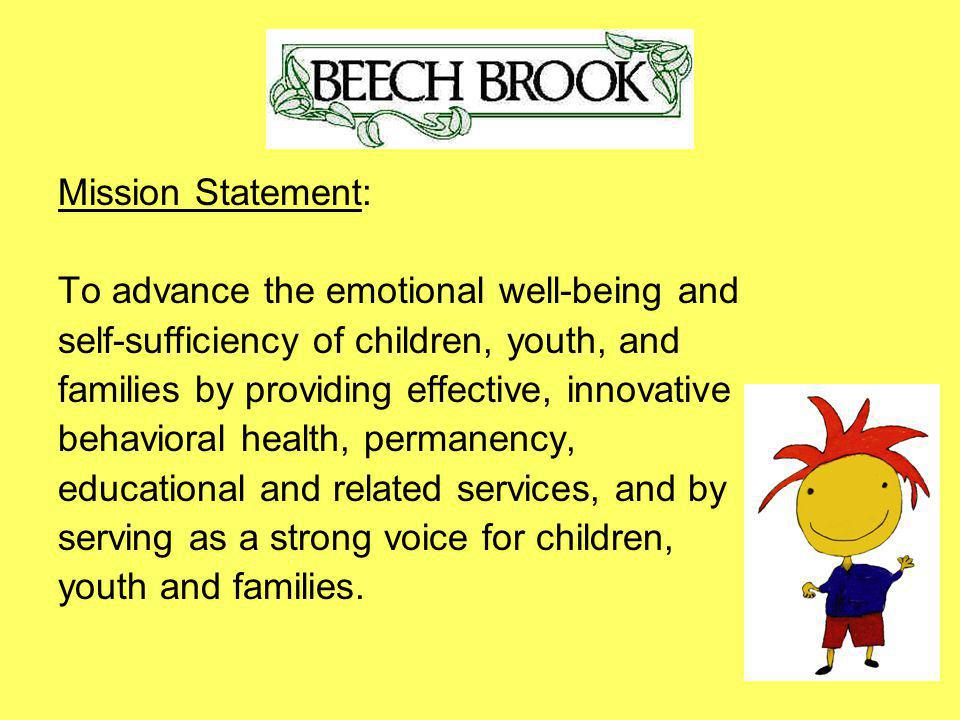 Mission Statement: To advance the emotional well-being and self-sufficiency of children, youth, and families by providing effective, innovative behavi