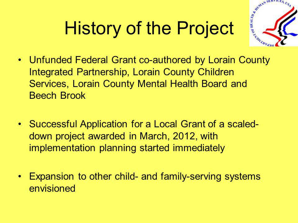 History of the Project Unfunded Federal Grant co-authored by Lorain County Integrated Partnership, Lorain County Children Services, Lorain County Ment