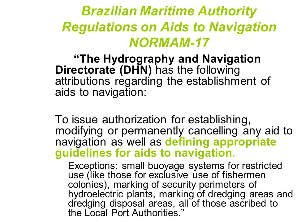 """""""The Hydrography and Navigation Directorate (DHN) has the following attributions regarding the establishment of aids to navigation: To issue authoriza"""