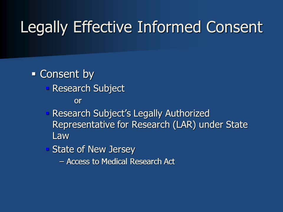Documentation of informed consent (46.117) …informed consent shall be documented by the use of a written consent form approved by the IRB and signed by the subject or the subject's legally authorized representative.