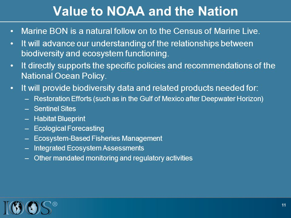 Value to NOAA and the Nation Marine BON is a natural follow on to the Census of Marine Live.