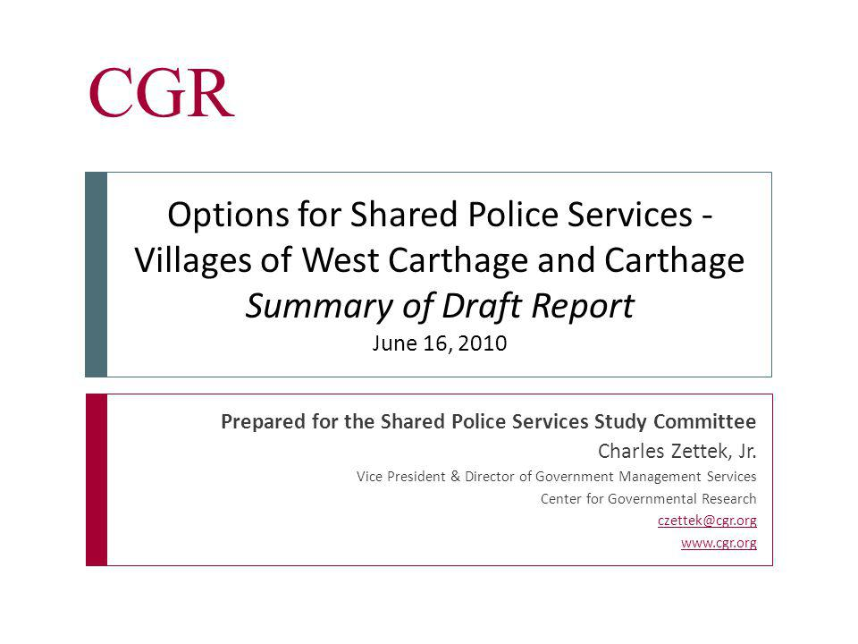 Inform & Empower CGR Study Background  Funded by a state Local Government Efficiency grant  The two villages agreed to study police services options  A joint study committee was formed.