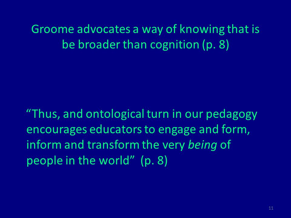 11 Groome advocates a way of knowing that is be broader than cognition (p.