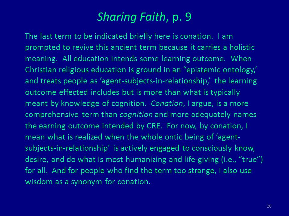 20 Sharing Faith, p.9 The last term to be indicated briefly here is conation.