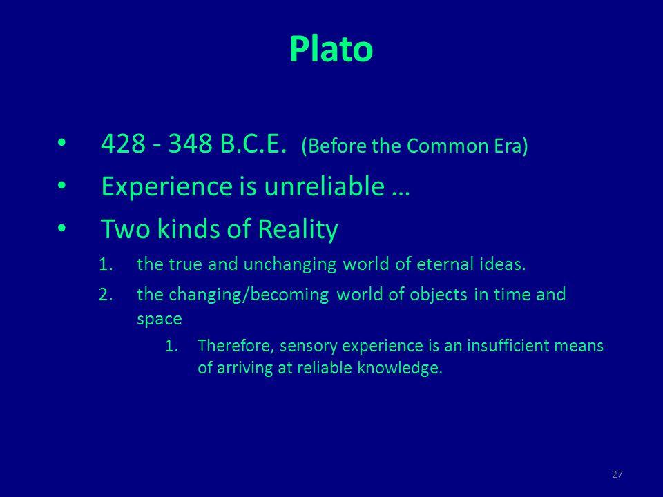27 Plato 428 - 348 B.C.E.