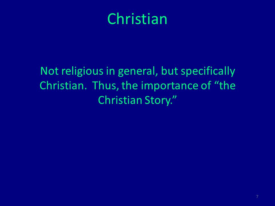 7 Christian Not religious in general, but specifically Christian.