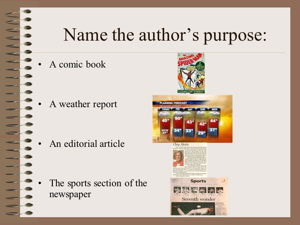 Name the author's purpose: A comic book A weather report An editorial article The sports section of the newspaper