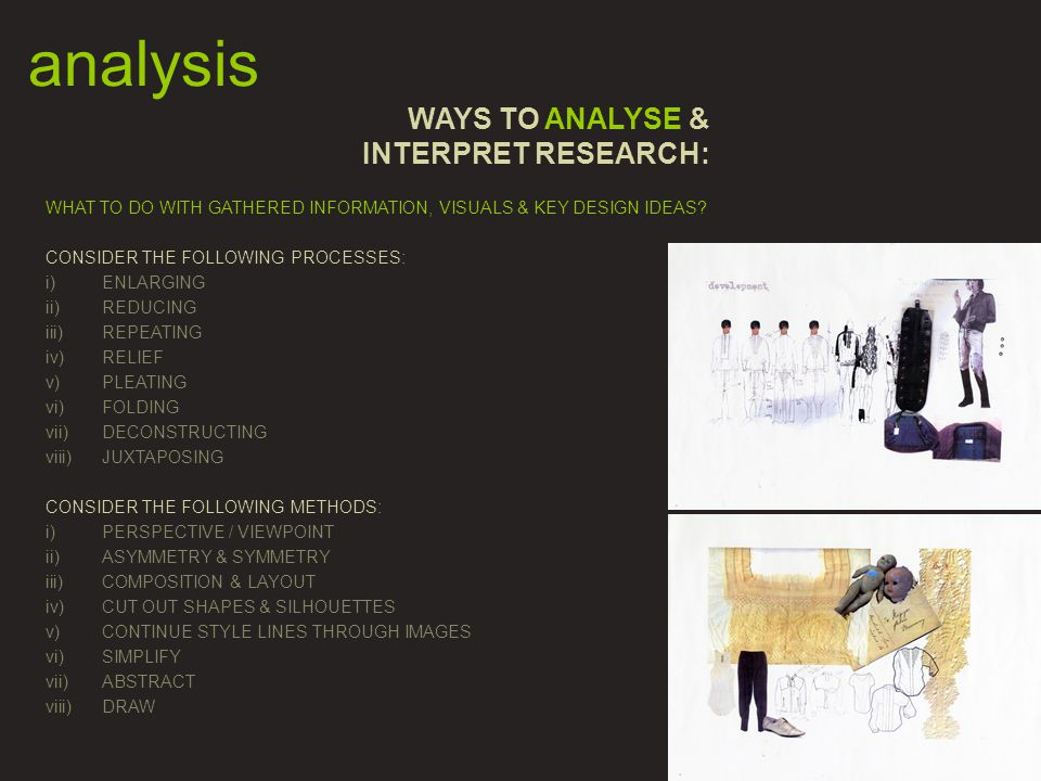 analysis WHAT TO DO WITH GATHERED INFORMATION, VISUALS & KEY DESIGN IDEAS.
