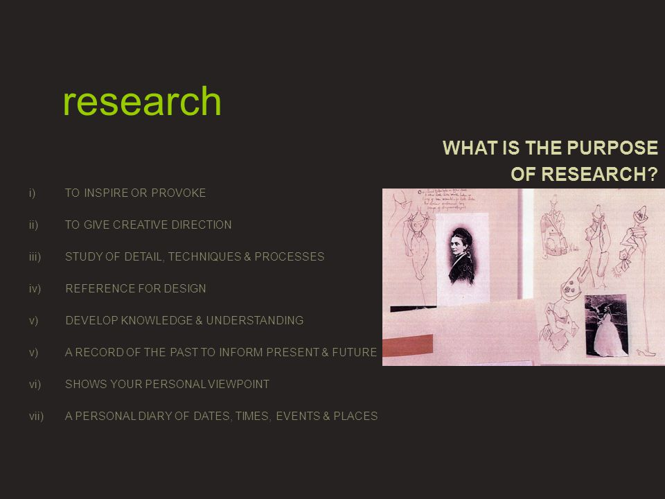 WHAT IS THE PURPOSE OF RESEARCH.