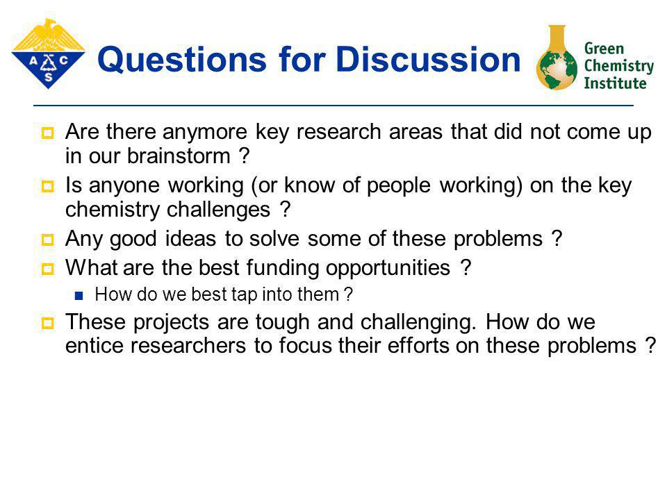 Questions for Discussion  Are there anymore key research areas that did not come up in our brainstorm .