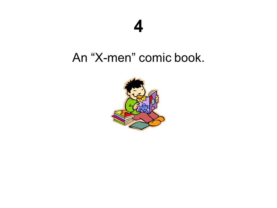 "4 An ""X-men"" comic book."