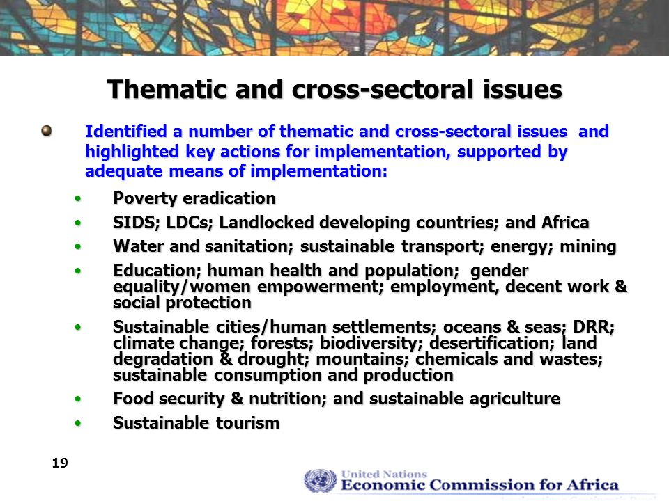 19 Thematic and cross-sectoral issues Identified a number of thematic and cross-sectoral issues and highlighted key actions for implementation, supported by adequate means of implementation: Poverty eradicationPoverty eradication SIDS; LDCs; Landlocked developing countries; and AfricaSIDS; LDCs; Landlocked developing countries; and Africa Water and sanitation; sustainable transport; energy; miningWater and sanitation; sustainable transport; energy; mining Education; human health and population; gender equality/women empowerment; employment, decent work & social protectionEducation; human health and population; gender equality/women empowerment; employment, decent work & social protection Sustainable cities/human settlements; oceans & seas; DRR; climate change; forests; biodiversity; desertification; land degradation & drought; mountains; chemicals and wastes; sustainable consumption and productionSustainable cities/human settlements; oceans & seas; DRR; climate change; forests; biodiversity; desertification; land degradation & drought; mountains; chemicals and wastes; sustainable consumption and production Food security & nutrition; and sustainable agricultureFood security & nutrition; and sustainable agriculture Sustainable tourismSustainable tourism
