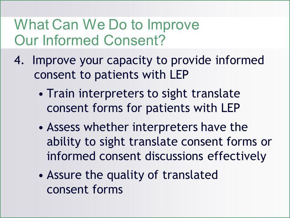 What Can We Do to Improve Our Informed Consent. 4.