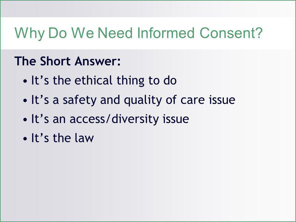 Why Do We Need Informed Consent.