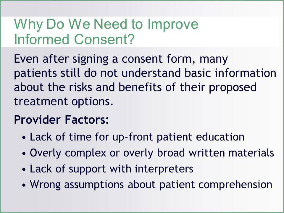 Why Do We Need to Improve Informed Consent.