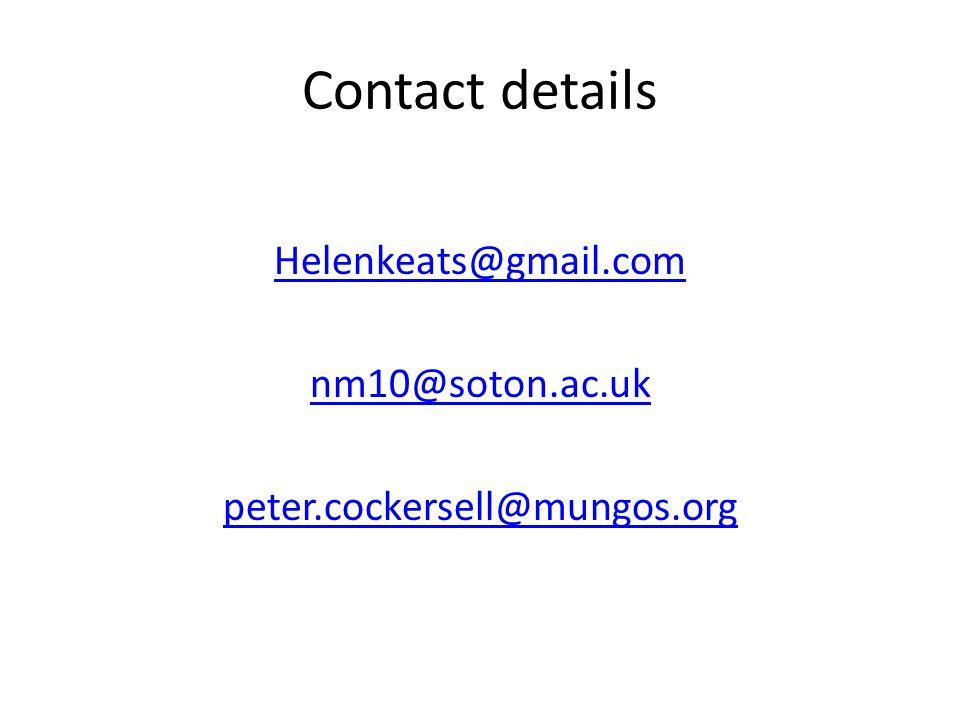 Contact details Helenkeats@gmail.com nm10@soton.ac.uk peter.cockersell@mungos.org